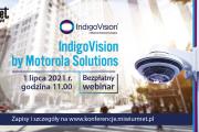 IndigoVision by Motorola Solutions – zapisz się na bezpłatny webinar!