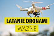 WAŻNA informacja dla osób latających dronami !!!