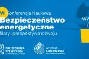 """Komitet Naukowy oraz Komitet Organizacyjny VI Konferencji Naukowej """"Bezpieczeństwo energetyczne – filary i perspektywa rozwoju"""""""